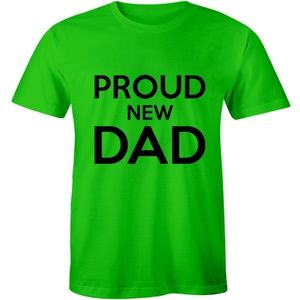 Proud New Dad Daddy Paternity Pregnant T-shirt Men
